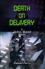 NEW Death on Delivery: A John Bent Novel by Daniel Ferry