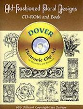 Dover Electronic Clip Art: Old-Fashioned Floral Designs Includes Book and CD