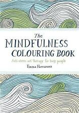 THE MINDFULNESS COLOURING BOOK ANTI-STREE ART THERAPY EMMA FARRARONS
