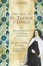 The Life of St. Thérèse of Lisieux: The Original Biography Commissioned by Her