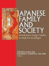 Japanese Family and Society: Words from Tongo Takebe, a Meiji Era Sociologist by Taylor & Francis Inc (Paperback, 2007)