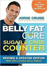 The Belly Fat Cure' Sugar & Carb Counter: With 100s of New Items Added! by Jorge Cruise (Paperback, 2012)