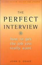 The Perfect Interview: How to Get the Job You Real