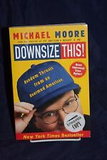 SIGNED!  Downsize This! Random Threats from an Unarmed American, Michael Moore