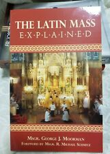 The Latin Mass Explained by Rev George J. Moorman