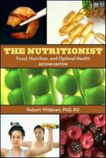 Nutritionist : Food, Nutrition, and Optimal Health by Wildman, Robert E. C.