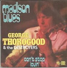 GEORGE THOROGOOD Madison blues FRENCH SINGLE 1977