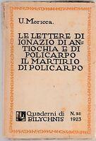 U. Moricca LE LETTERE DI IGNAZIO DI ANTIOCHIA E DI POLICARPO Bilychnis 1923