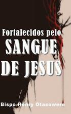 Fortalecidos Pelo Sangue de Jesus by Bispo Henry Otasowere (2014, Paperback)
