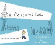 A Possum's Tail by Dawnay, Gabby