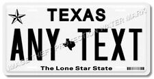 TEXAS Any Text Personalized Your Way License Plate Tag Car Pickup Truck Gift Dad