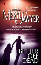 Better Off Dead by Sawyer, Meryl