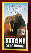 CS7> FILM VHS NATIONAL GEOGRAPHIC VIDEO TITANI DEI GHIACCI