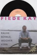 FIEDE KAY Rauhe Schale, weicher Kern 45/PROMO