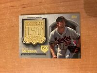 2019 Topps Update - Mike Mussina - 150th Stamped Medallion Relic #d /150