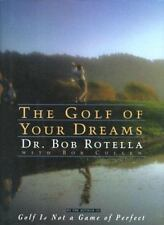 Bob Rotella~THE GOLF OF YOUR DREAMS~SIGNED 1ST/DJ~NICE COPY