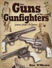 Guns of the Gunfighters : Lawmen, Outlaws and Hollywood Cowboys by Doc O'Meara (