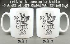 I'M A NIGHTMARE BEFORE COFFEE MUG - FUNNY JOKE SECRET SANTA CHRISTMAS HALLOWEEN