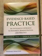 Evidence-Based Practice: An Integrative Approach to Research, Administration…
