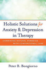 Holistic Solutions for Anxiety & Depression in Therapy: Combining Natural Remedi