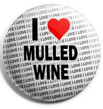 "I Love Mulled Wine Pin Badge 3"" 75mm  - Birthday - Gift - Stocking Filler"