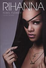 Rihanna: Rebel Flower by Chloe Govan