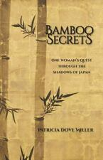 Bamboo Secrets: One Woman's Quest Through the Shadows of Japan by Miller, Patri