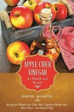 Apple Cider Vinegar for Health and Beauty Book~Weight Loss~Skin Care~Recipes~NEW
