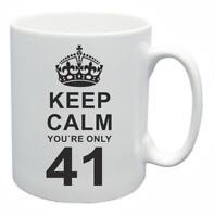 41st Novelty Birthday Gift Present Tea Mug Keep Calm Your Only 41 Coffee Cup