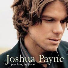 Joshua Payne cd  Your Love My Home