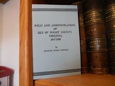 Wills An Administrations of Isle of Wight County Virginia 1647-1800 Genealogy