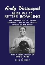 Andy Varipapa's Quick Way to Better Bowling by Andy Varipapa and Nick Tronsky...