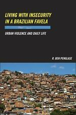 Living with Insecurity in a Brazilian Favela: Urban Violence and Daily Life (Pap