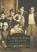 IL  North End di Boston (Versione Italiana)  (MA)  (Images of America) (English