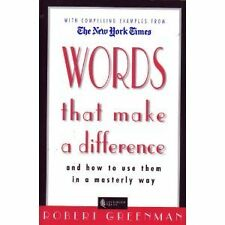 Words That Make a Difference: And How to Use Them