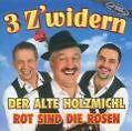 Der Alte Holzmichl/Rot sind die Rosen von Die 3 Z'Widern (2004)