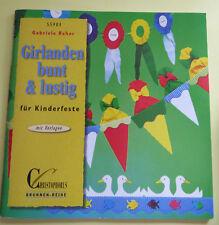 Bastelbuch Girlanden bunt und lustig für Kinderfeste  mit Vorlagen