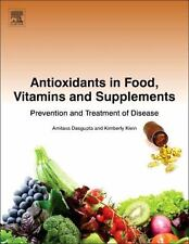Antioxidants in Food, Vitamins and Supplements: Prevention and Treatment of Dise