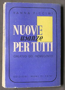 V. Piccini - Nuove usanze per tutti - Galateo Novecento - 1938 Ed. Mani di Fata