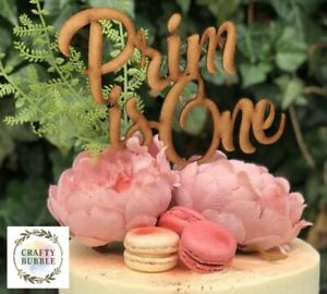 ANY NAME 'IS ONE' many colours WOODEN-NOT CARD Birthday Cake topper HAND MADE