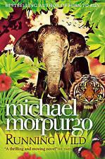 Running WILD by Michael Morpurgo (libro in brossura, 2010) NUOVO LIBRO