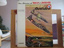 TANGUY ET LAVERDURE 1973 POUR L'HONNEUR DES COCARDES BE/TBE