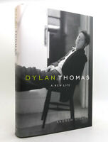 Andrew Lycett DYLAN THOMAS A New Life 1st Edition 1st Printing