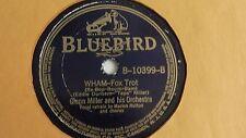 "Glenn Miller - 78rpm single 10-inch – BLUEBIRD #B-10399 ""W H A M"""