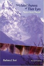 The Violet Shyness of Their Eyes: Notes From Nepal by Barbara Scot
