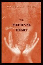 The Medieval Heart by Webb, Heather