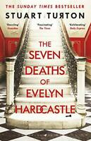 The Seven Deaths of Evelyn Hardcastle: The Sunday Times bestseller By Stuart Tu
