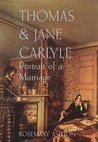 Thomas & Jane Carlyle: Portrait of a Marriage by Ashton, Rosemary Hardback Book