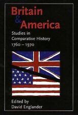 Britain and America : Studies in Comparative History 1760 - 1970 David Englander
