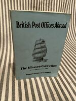 British Post Offices Abroad - The Glassco Collection 25th to 27th November, 1969